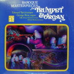 """The famous Nonesuch recording of Edward Tarr, """"Baroque Masterpieces for Trumpet & Organ"""" released in 1973"""